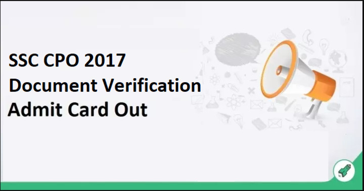 SSC CPO Document Verification Admit Card Out 2017: Download Now