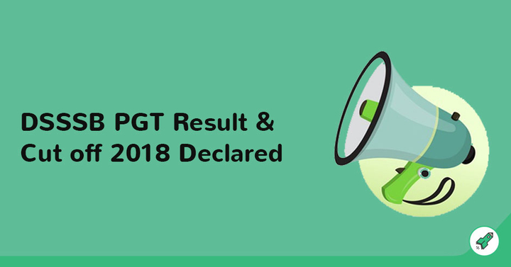 DSSSB PGT  Exam 2017-18, Result Declared & Cut Off Declared