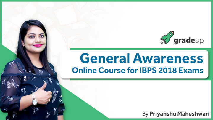 General Awareness Online Course For IBPS 2018 by Priyanshu Maheshwari