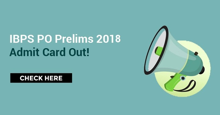 IBPS PO Admit Card 2018 Out for Prelims, Download Call Letter Here!