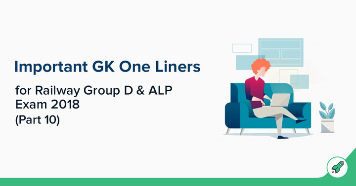 Important GK One Liners for Railway Group D & ALP Exam 2018 (Part 10)
