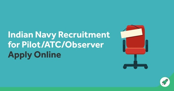 Indian Navy Recruitment 2018 for Pilot /ATC/Observer: Applications End on 14th Sept.