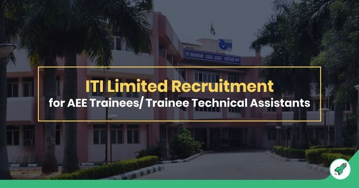 ITI Limited Recruitment for AEE Trainees/ Trainee Technical