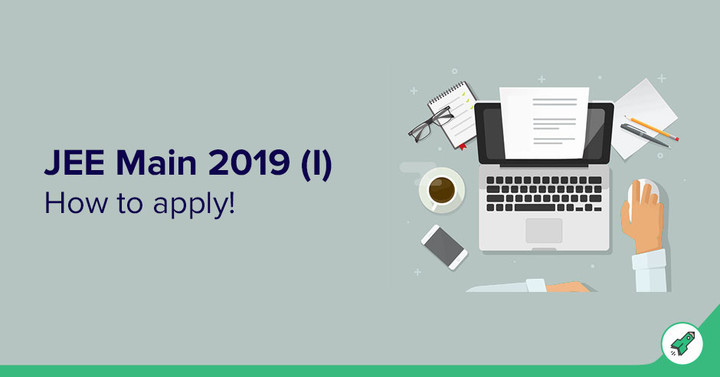 JEE Main 2019 Registration Begins - Apply Now!