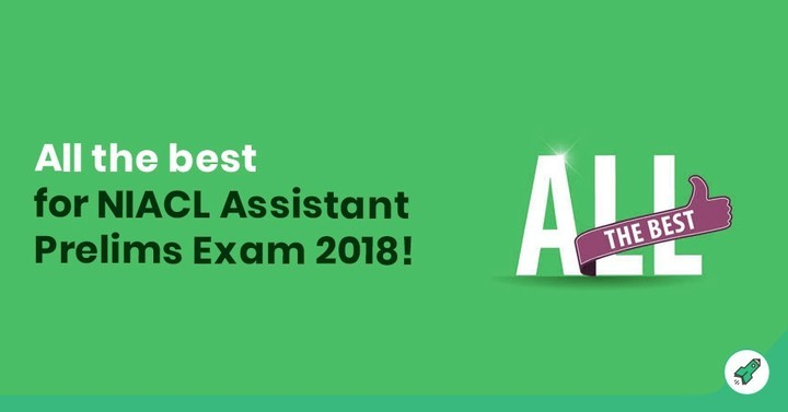 Gradeup wishes you all the best for NIACL Assistant Prelims Exam 2018 !