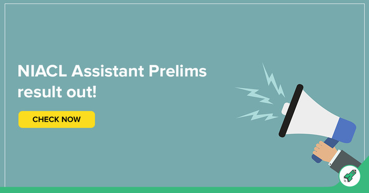 NIACL Assistant Prelims Result 2018 Out, Check NIACL Result Here!