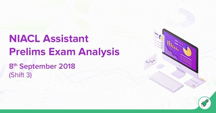 NIACL Assistant Prelims Exam Analysis 2018 & Review Shift 3: 8th Sept