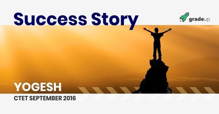 Success Story: Yogesh, CTET SEP 2016