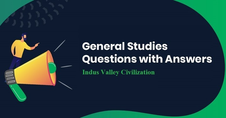 Indus Valley Civilization Questions With Answers