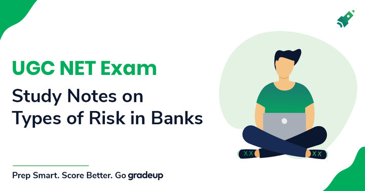 Study Notes on Types of Risk in Banks for UGC NET