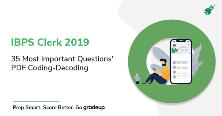 35 Important Coding-Decoding Questions for IBPS Clerk 2019, Download PDF