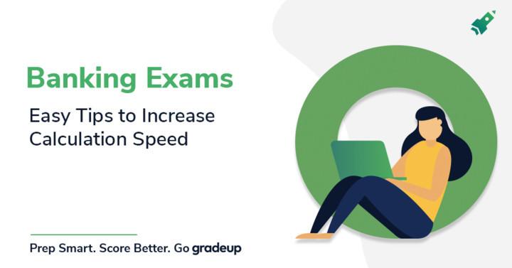 बैंक परीक्षाओं के लिए गणना करने की गति को बढ़ाने के टिप्स!