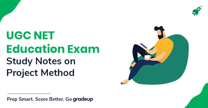Study Notes on Project Method for UGC NET Exam