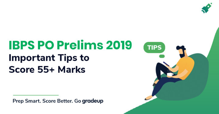 Important Tips to score 55+ marks in IBPS PO Prelims 2019