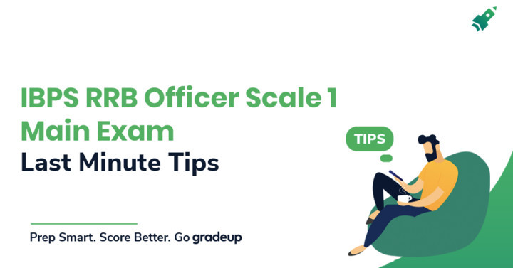 Last Minute Preparation Tips for IBPS RRB Officer Scale-1 Main 2019