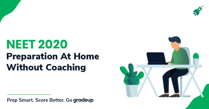 NEET 2020 Preparation At Home Without Coaching