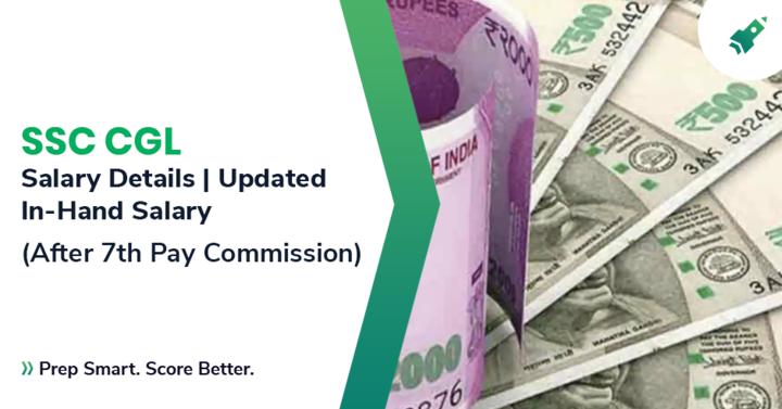 सातवें वेतन आयोग के बाद एसएससी सीजीएल 2018 की तनख्वाह