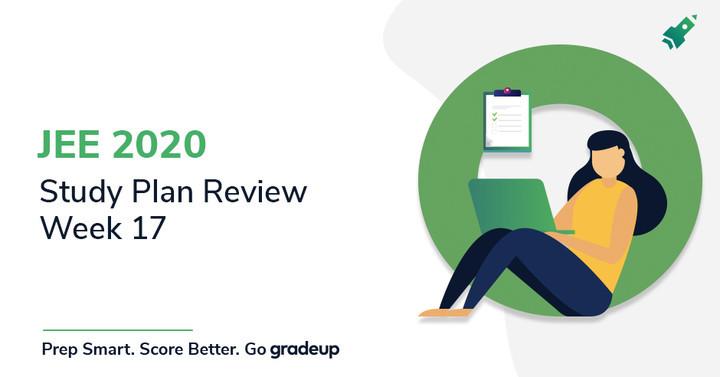 JEE 2020 Study Plan Review: Week -17 (30 September- 6 October)