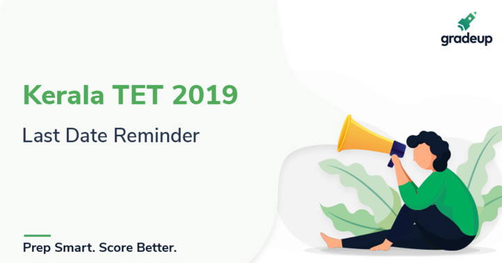 Kerala TET 2019 Last Day Reminder, Apply Now!