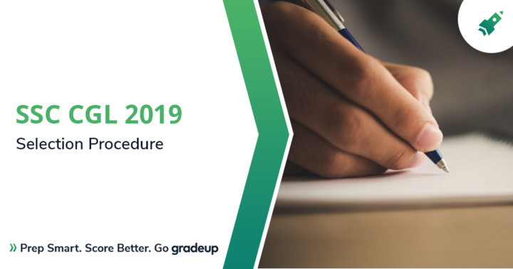 SSC CGL Selection Process 2019:  Tier 1/2/3/4 & Final Selection Procedure