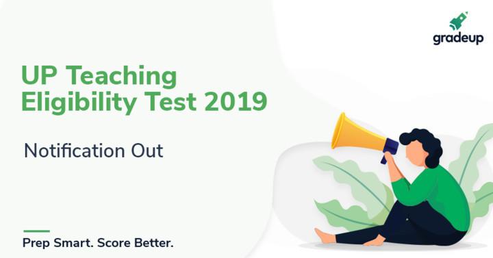 उत्तर प्रदेश शिक्षक पात्रता परीक्षा 2019, अधिसूचना जारी