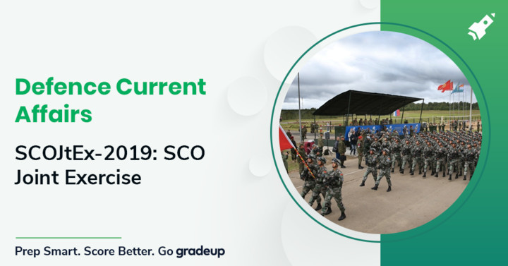 Defence Current Affairs: SCOJtEx 2019: SCO Joint Exercise