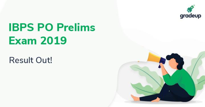 IBPS PO Result 2019 Declared, Check IBPS PO Prelims Result Here!