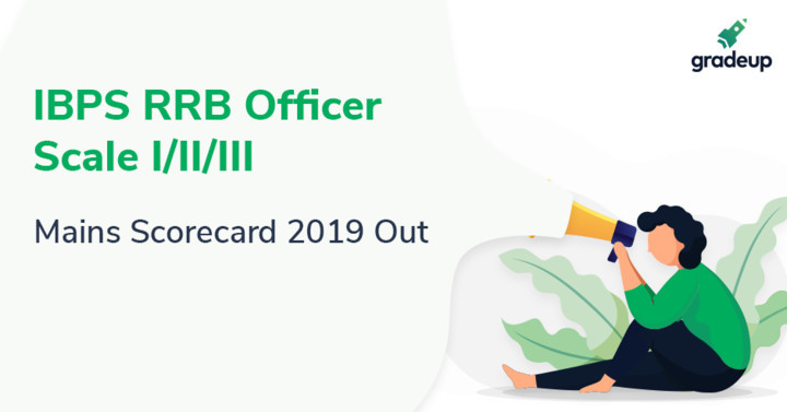IBPS RRB Officer Scale 1 Mains Scorecard 2019 Out, Check IBPS RRB PO Marks!