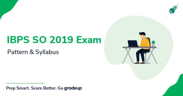 आईबीपीएस एसओ पाठ्यक्रम और परीक्षा पैटर्न 2018(आईटी/कृषि/विपणन/एचआर/विधि)