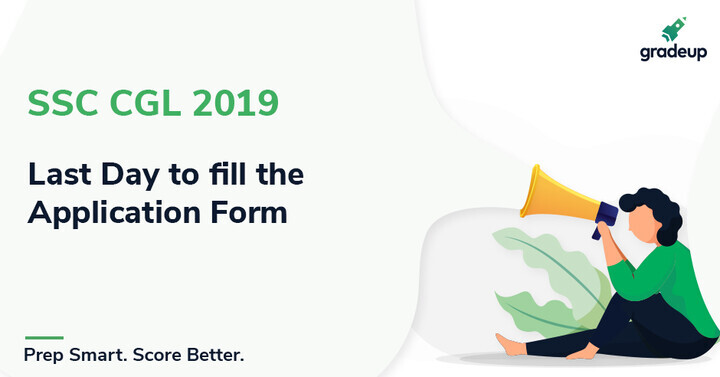SSC CGL Apply Online 2019 Link: Last Date to fill SSC CGL Application Form!
