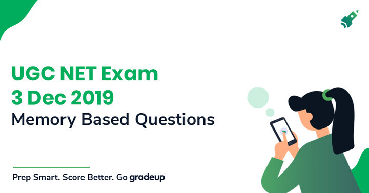 Memory Based Questions Asked in UGC NET Exam 1st Shift 3rd Dec 2019