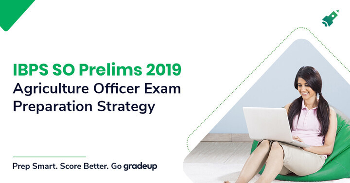 How to prepare for IBPS SO Prelims Agriculture Field Officer Exam