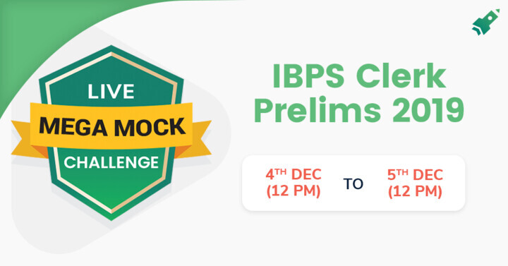 IBPS Clerk Prelims 2019 All India Free Live Mock (4th Dec - 5th Dec 2019): Attempt Now