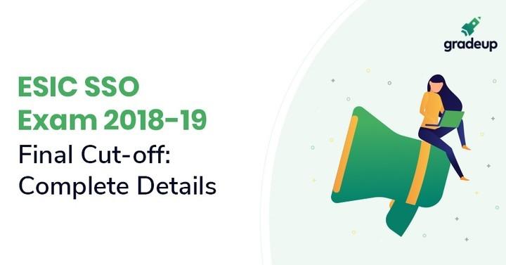 ESIC SSO Cut Off 2018 Out, Check ESIC Prelims/Mains/Final Cutoff