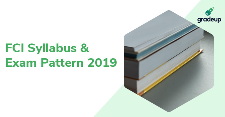 FCI Syllabus 2019 & Exam Pattern (Phase 2): Download Syllabus PDF
