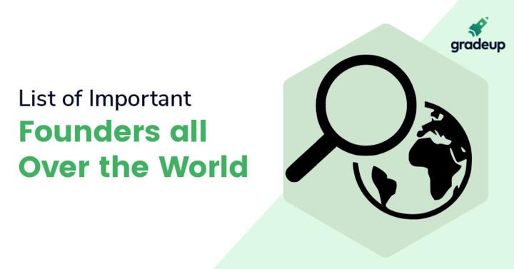 दुनिया भर के प्रसिद्ध संस्थापकों की सूची