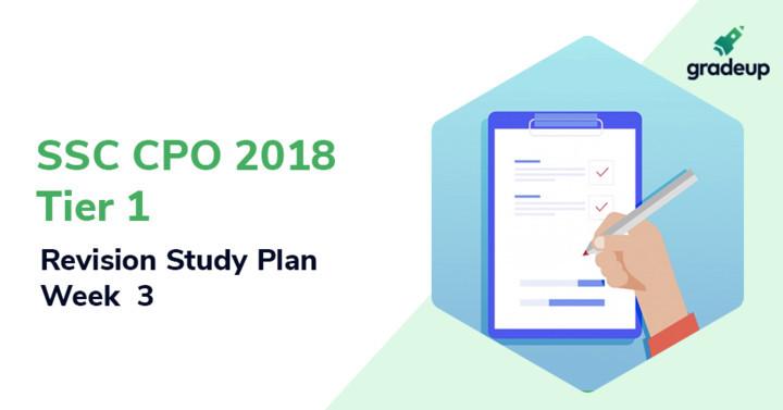 एसएससी सीपीओ 2018 साप्ताहिक रिविसन अध्ययन योजना -3