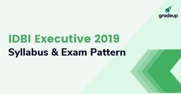 IDBI Executive Syllabus & Latest Exam Pattern 2019!