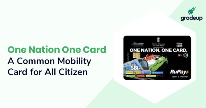 वन नेशन वन कार्ड: सभी नागरिकों के लिए एक सामान्य गतिशीलता कार्ड
