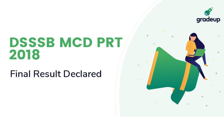 DSSSB MCD PRT Final Result Declared 2018, Check Here!