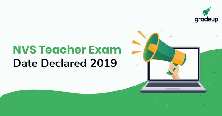 NVS PGT Teacher Exam Date Declared 2019, Check Here!