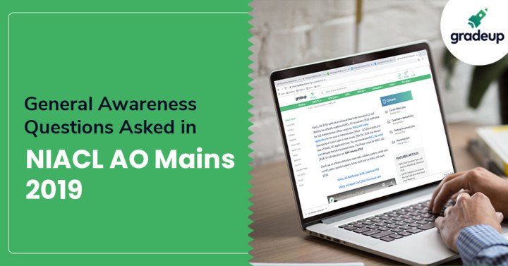 General Awareness Questions asked in NIACL AO Mains 2019, Read here!