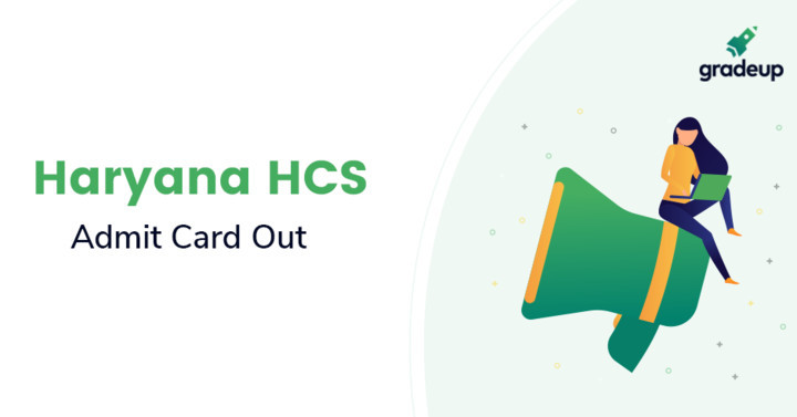 Haryana HPSC Admit Card 2019 Out, Download HCS Admit Card Here!