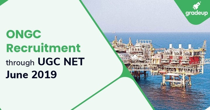 ONGC Recruitment 2019 through NET, Check Notification PDF & Vacancy