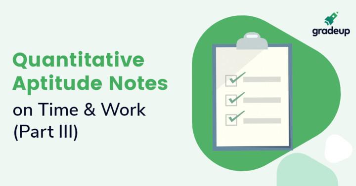 समय और कार्य पर महत्वपूर्ण स्टडी नोट्स (भाग III)
