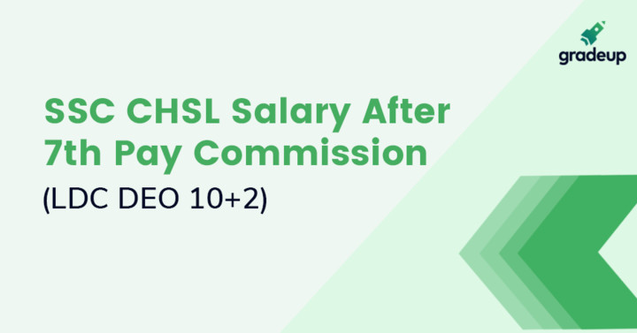 SSC CHSL Salary 2019 (In Hand, Post-wise) after 7th Pay