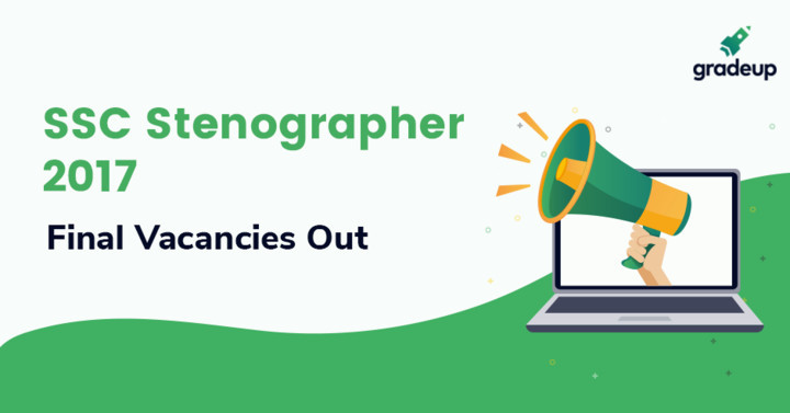 SSC Stenographer Vacancy 2017 Out