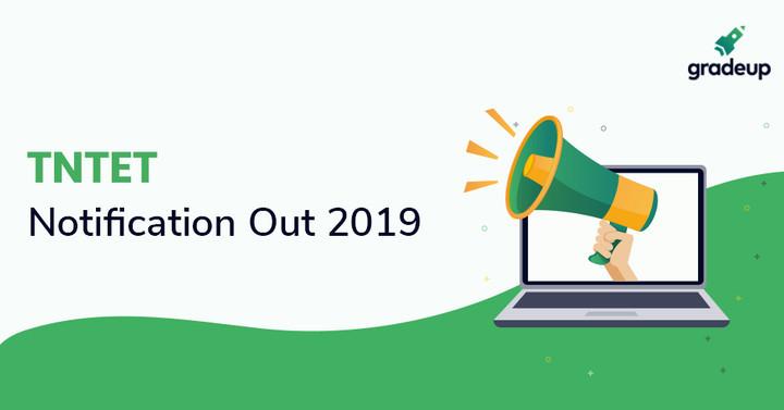 TNTET Notification Out 2019, Eligibility/Imp Dates/Application fess