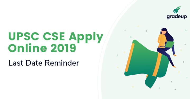 UPSC CSE Apply Online 2019: Last Date Reminder