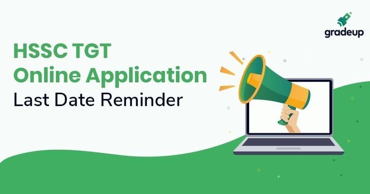 HSSC TGT Online Application Last Date Reminder, Apply Now!